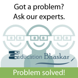 Ask our Education Bhaskar Experts