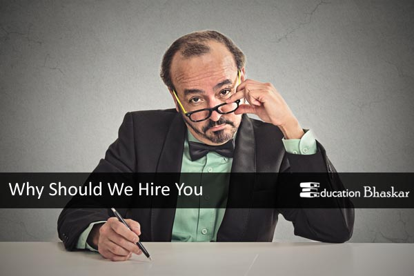 Why Should We Hire You, common interview questions