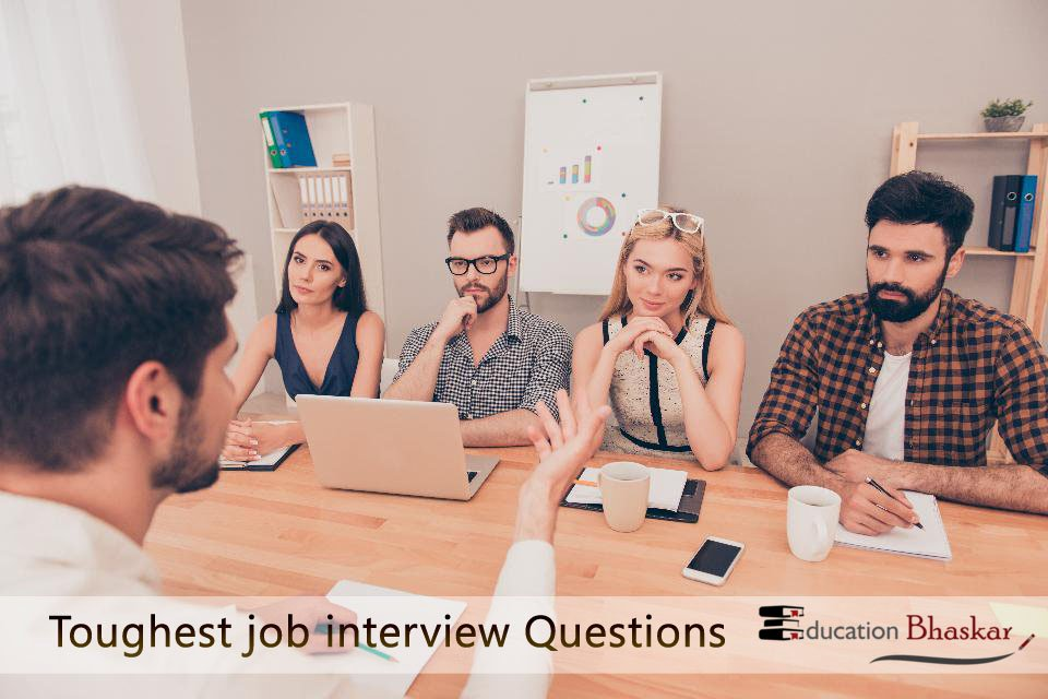 Toughest job interview Questions