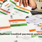 Aadhaar enabled payment system (AEPS) education bhaskar