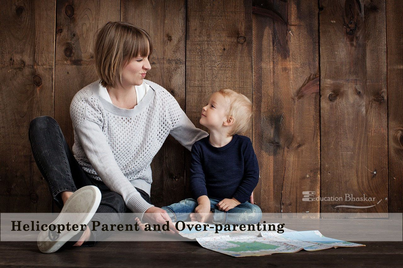 Helicopter Parent and Over-parenting