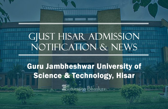 GJUST Hisar Campus Notification News Review