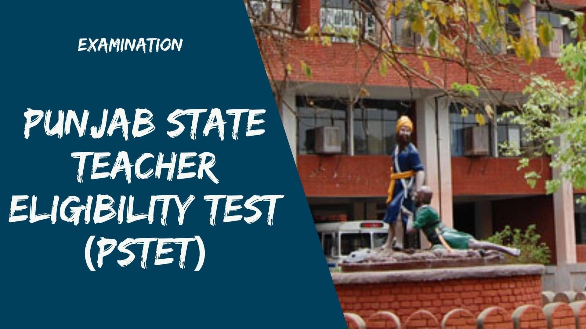 PSTET 2021: Punjab TET Notification, Application, Eligibility, Exam Date PSEB PSTET