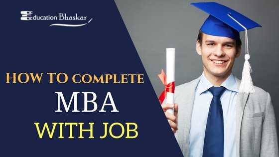 How to complete regular MBA with a job   MBA with job
