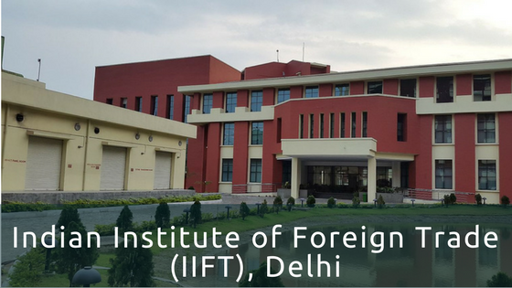Indian Institute of Foreign Trade (IIFT), Delhi