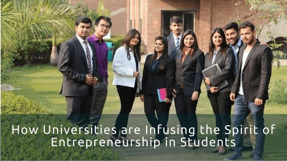 How Universities are Infusing the Spirit of Entrepreneurship in Students Keywords: Management institutes in Noida, MBA admission in Delhi