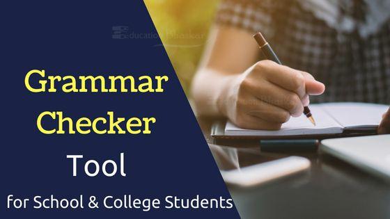 Best Online Grammar Checker Tool Of 2018 For School & College Students