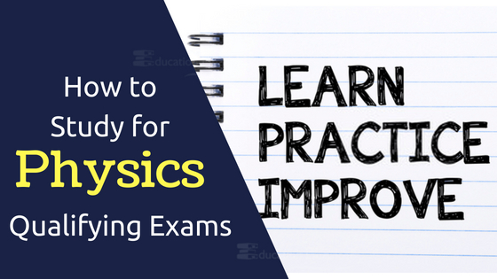 How to Study for Physics Qualifying Exams - Physics Exam Preparation Tips