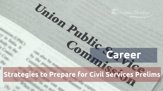How to Prepare for Civil Services Prelims Exam Preparation- Top Strategies By Experts