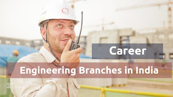 Top 5 Engineering Branches in India- Best Career Option & Salary