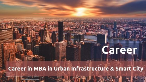 Career in MBA in Urban Infrastructure and Smart City
