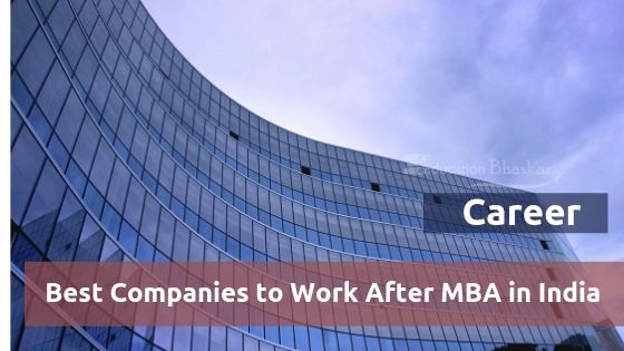 Top 10 Best Companies to Work After MBA in India For Freshers