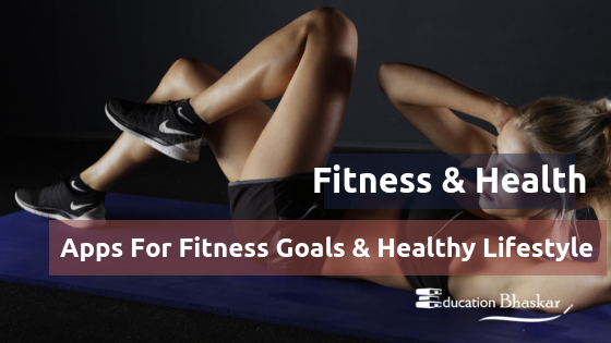 Apps to Help You Achieve Your Fitness Goals & Healthy Lifestyle