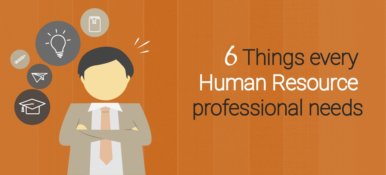 6 Things Every Human Resource Professional Needs