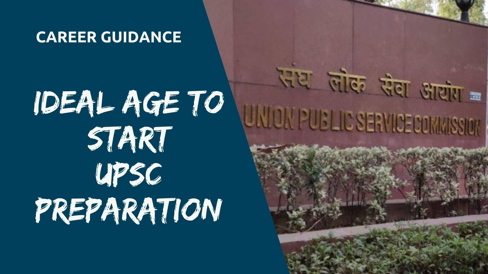 Ideal age to start UPSC preparation